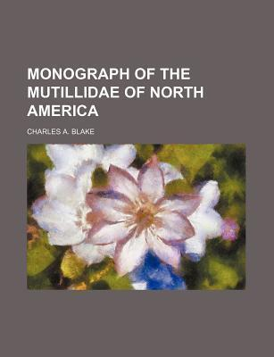 Monograph of the Mutillidae of North America