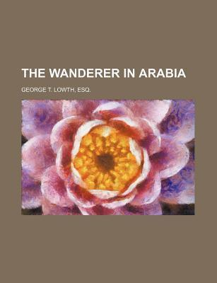 The Wanderer in Arabia