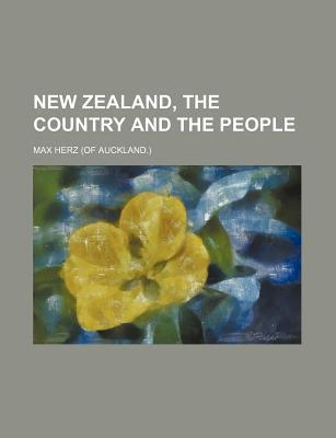 New Zealand, the Country and the People
