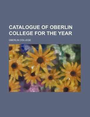 Catalogue of Oberlin College for the Year