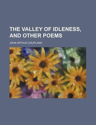 The Valley of Idleness, and Other Poems