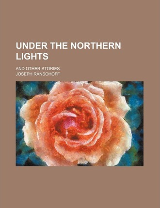 Under the Northern Lights; And Other Stories