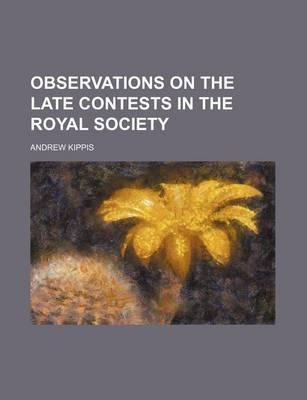 Observations on the Late Contests in the Royal Society