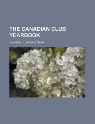 The Canadian Club Yearbook