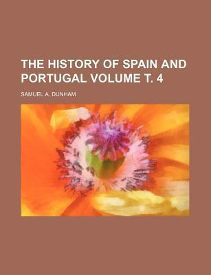 The History of Spain and Portugal Volume . 4