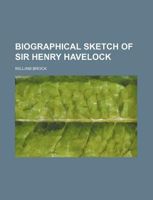 Biographical Sketch of Sir Henry Havelock