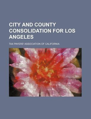 City and County Consolidation for Los Angeles