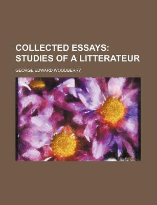 Collected Essays; Studies of a Litterateur