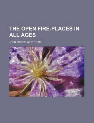 The Open Fire-Places in All Ages