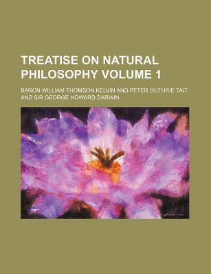Treatise on Natural Philosophy Volume 1