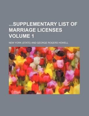 Supplementary List of Marriage Licenses Volume 1
