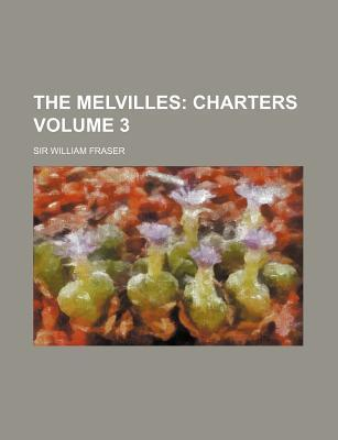 The Melvilles; Charters Volume 3