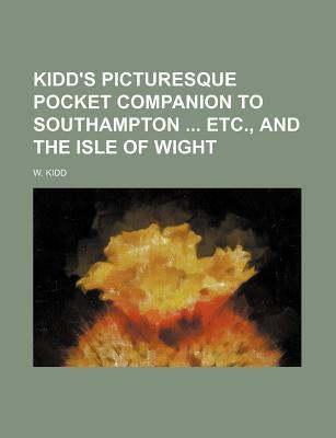 Kidd's Picturesque Pocket Companion to Southampton Etc., and the Isle of Wight