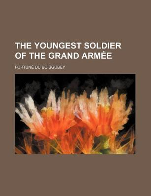 The Youngest Soldier of the Grand Armee