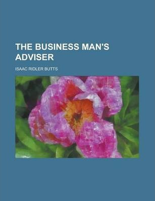 The Business Man's Adviser