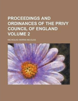 Proceedings and Ordinances of the Privy Council of England Volume 2