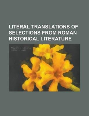 Literal Translations of Selections from Roman Historical Literature