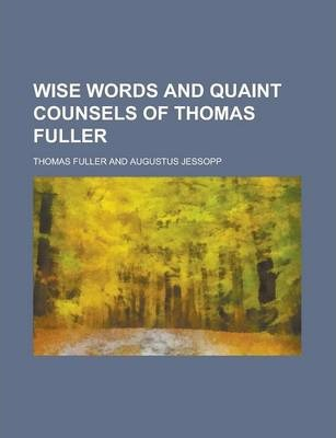 Wise Words and Quaint Counsels of Thomas Fuller