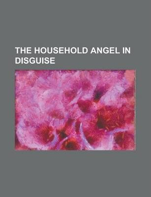 The Household Angel in Disguise