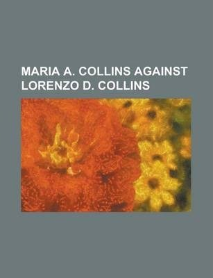 Maria A. Collins Against Lorenzo D. Collins