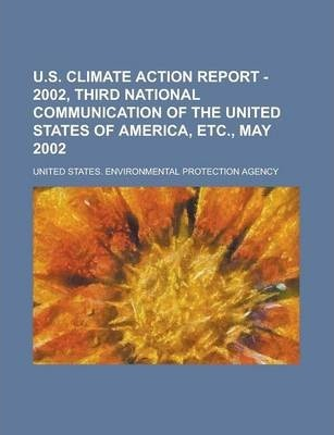 U.S. Climate Action Report - 2002, Third National Communication of the United States of America, Etc., May 2002