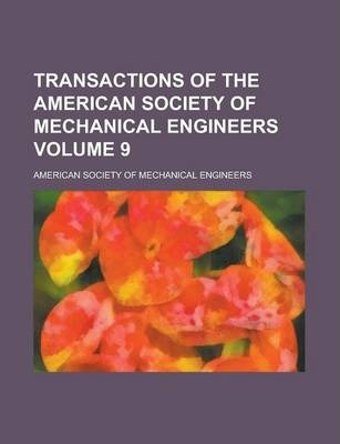 Transactions of the American Society of Mechanical Engineers Volume 9