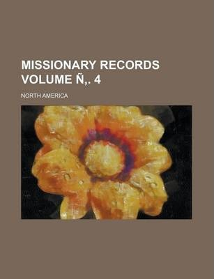 Missionary Records; North America Volume N . 4