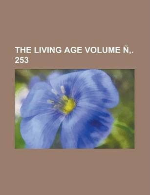 The Living Age Volume N . 253