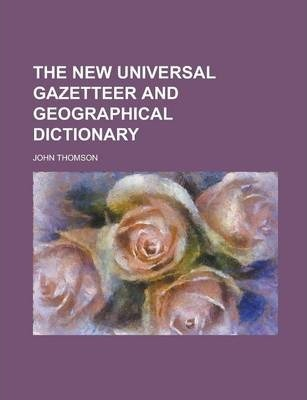 The New Universal Gazetteer and Geographical Dictionary
