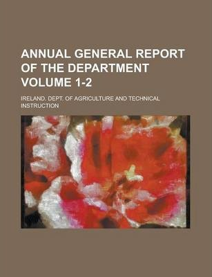 Annual General Report of the Department Volume 1-2
