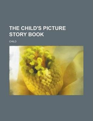 The Child's Picture Story Book