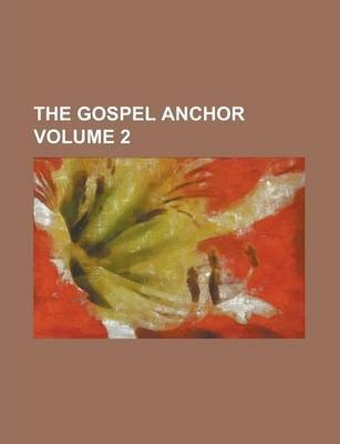 The Gospel Anchor Volume 2