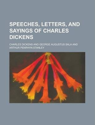 Speeches, Letters, and Sayings of Charles Dickens