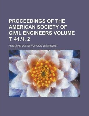Proceedings of the American Society of Civil Engineers Volume . 41, . 2
