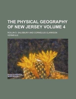 The Physical Geography of New Jersey Volume 4