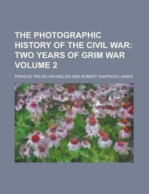 The Photographic History of the Civil War Volume 2