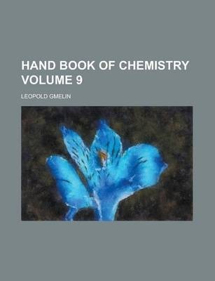 Hand Book of Chemistry Volume 9