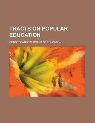 Tracts on Popular Education