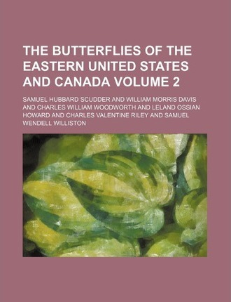 The Butterflies of the Eastern United States and Canada Volume 2