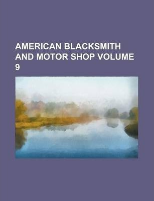 American Blacksmith and Motor Shop Volume 9