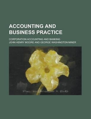 Accounting and Business Practice; Corporation Accounting and Banking