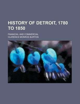 History of Detroit, 1780 to 1850; Financial and Commercial