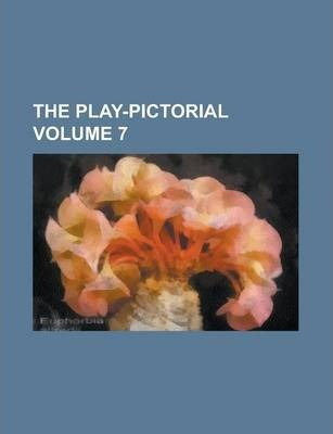 The Play-Pictorial Volume 7