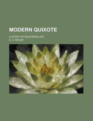 Modern Quixote; A Story of Southern Life