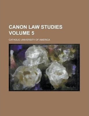 Canon Law Studies Volume 5
