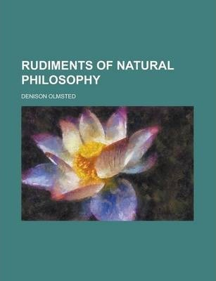 Rudiments of Natural Philosophy