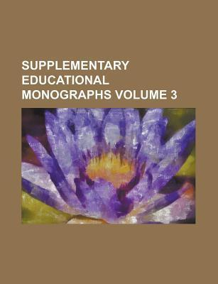 Supplementary Educational Monographs Volume 3