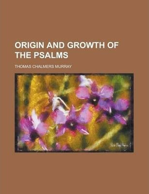 Origin and Growth of the Psalms