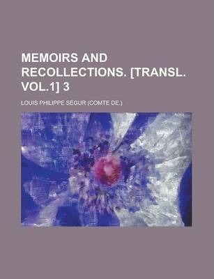 Memoirs and Recollections. [Transl. Vol.1] 3