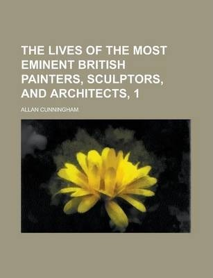 The Lives of the Most Eminent British Painters, Sculptors, and Architects, 1